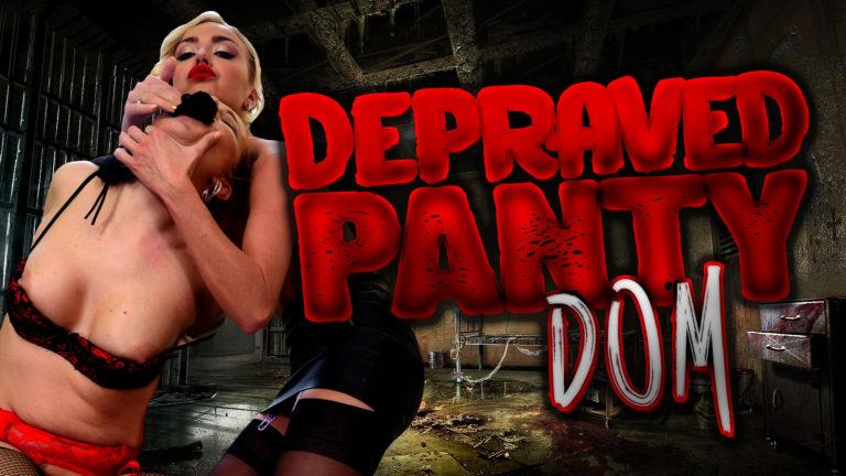 Depraved Panty Dom